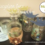 Discipline Jars – Part 1: Why we needed them