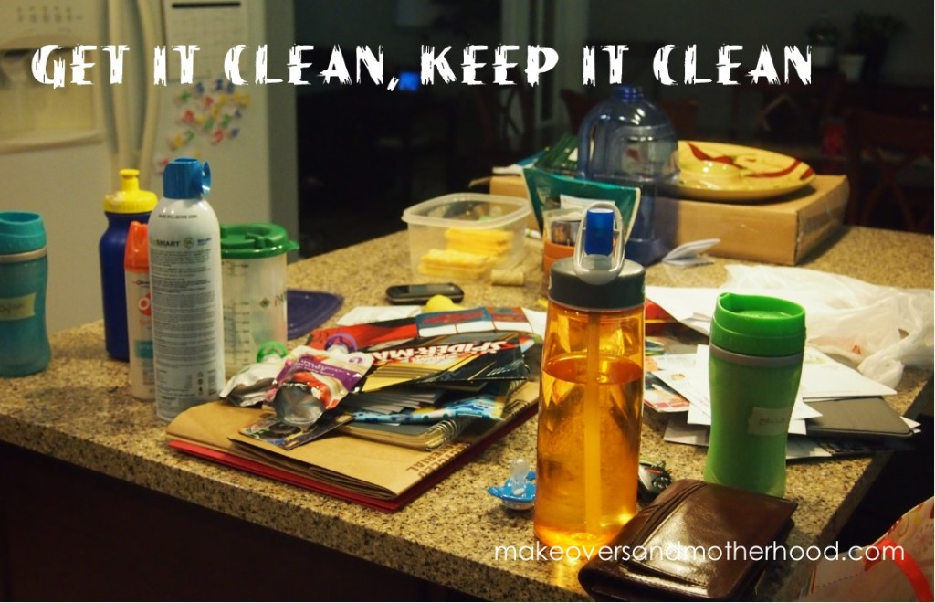 Get it clean, keep it clean;  www.makeoversandmotherhood.com
