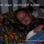 more than goodnight kisses