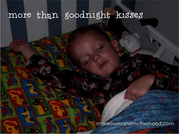 More than goodnight kisses -- makeoversandmotherhood.com
