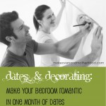 dates and decorating: make your bedroom romantic in one month of dates