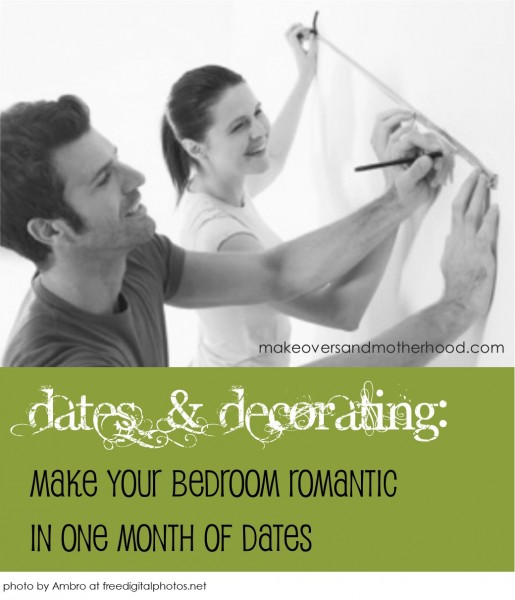 Dates & Decorating;  www.makeoversandmotherhood.com