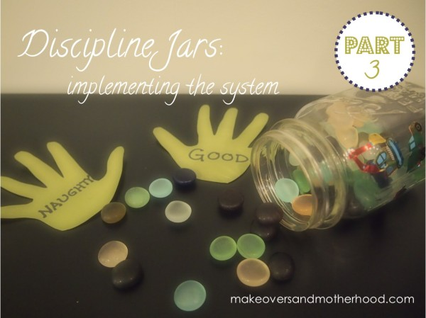 Disclipline Jars -- Part 3; makeoversandmotherhood.com