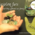 Discipline Jars – Part 4: How they affected our family
