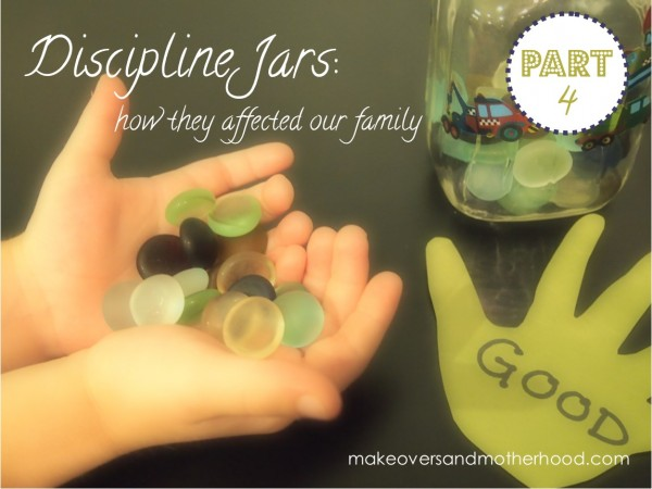 Discipline Jars -- Part 4: how they affected our family