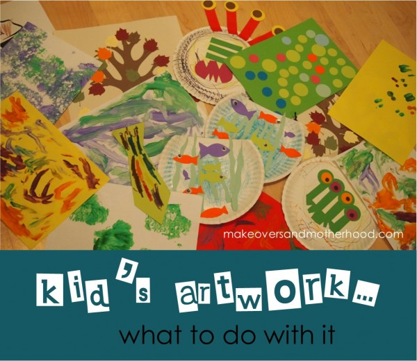 Kid's Artwork... what to do with it;  www.makeoversandmotherhood.com
