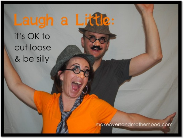 Laugh a Little; www.makeoversandmotherhood.com