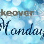 introducing makeover mondays!