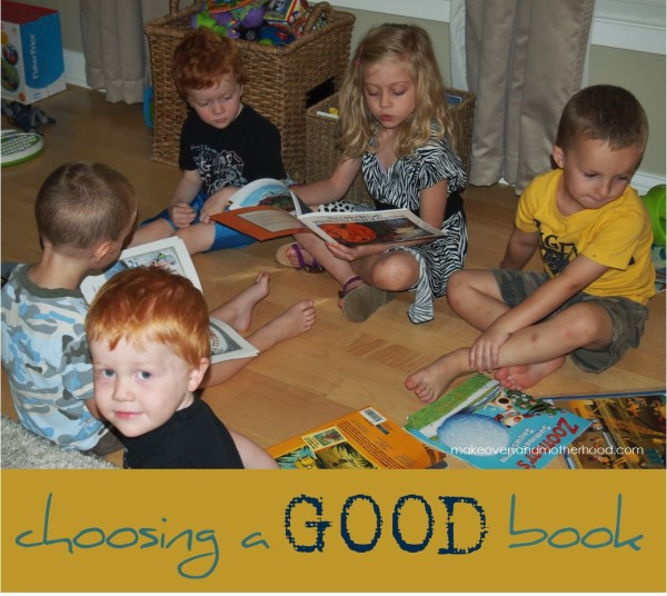 Choosing a good book;  www.makeoversandmotherhood.com