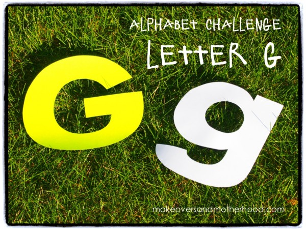 Letter G;  www.makeoversandmotherhood.com