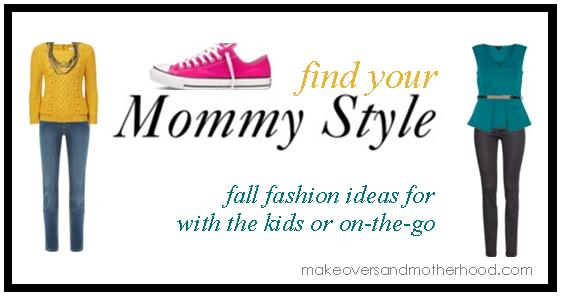 Find Your Mommy Style;  www.makeoversandmotherhood.com