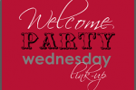 welcome party wednesday link-up #16