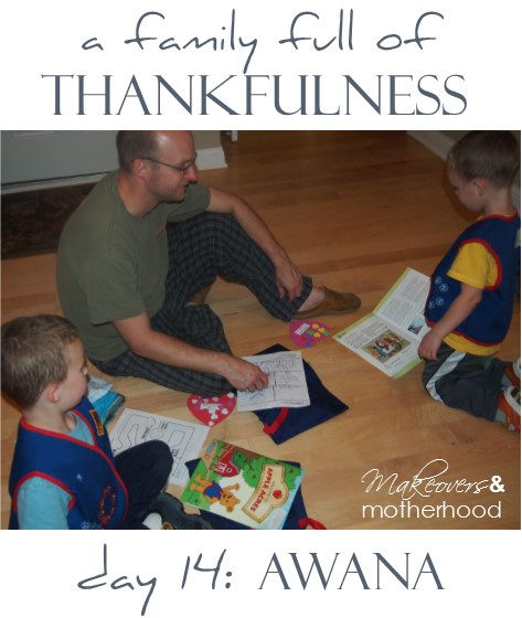 A Family Full of Thankfulness: Day 14 -- AWANA;  www.makeoversandmotherhood.com