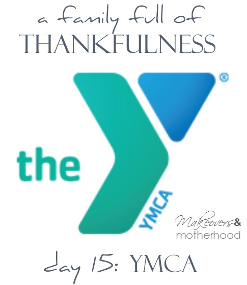 A Family Full of Thankfulness: Day 15 -- YMCA;  www.makeoversandmotherhood.com