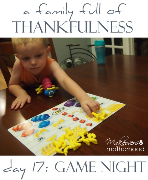A Family Full of Thankfulness: Day 17 -- Game Night;  www.makeoversandmotherhood.com