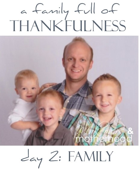 A Family Full of Thankfulness: Day 2 -- Family;  www.makeoversandmotherhood.com