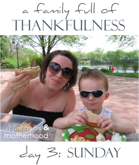A Family Full of Thankfulness: Day 3 -- Sunday;  www.makeoversandmotherhood.com
