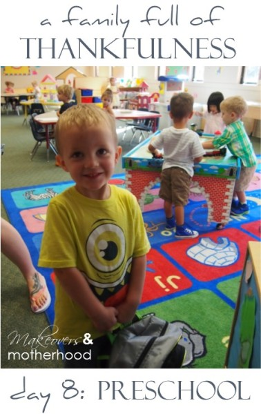 A Family Full of Thankfulness: Day 8 -- Preschool;  www.makeoversandmotherhood.com