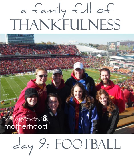 A Family Full of Thankfulness: Day 9 -- Football;  www.makeoversandmotherhood.com