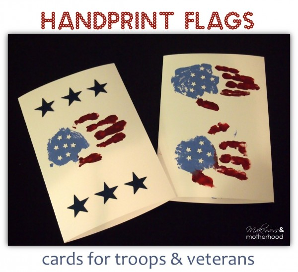 Handprint Flags -- Cards for troops &  veterans;  www.makeoversandmotherhood.com