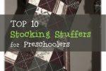 top 10 stocking stuffers for preschoolers