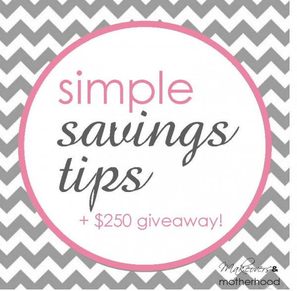 Simple Savings Tips;  www.makeoversandmotherhood.com