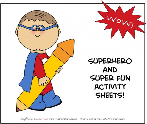 Superhero Activity Pack (printable) - Makeovers & Motherhood