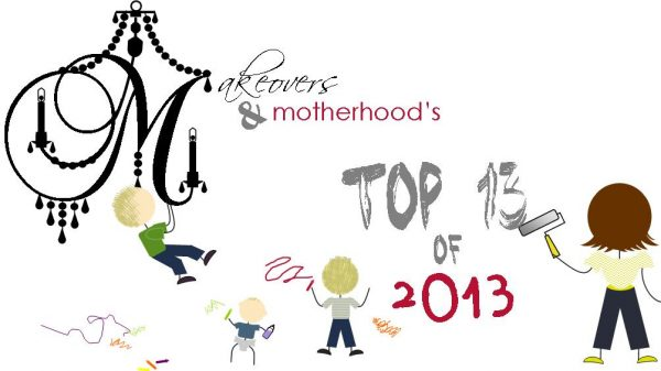 Top 13 of 2013;  www.makeoversandmotherhood.com