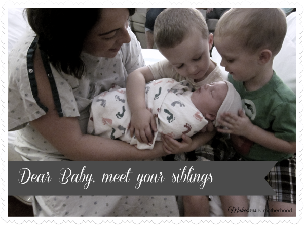 Dear Baby, Meet Your Siblings; www.makeoversandmotherhood.com