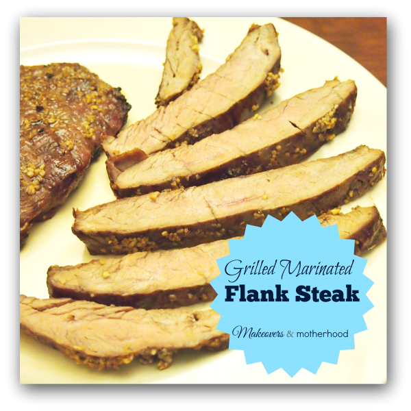 Grilled Marinated Flank Steak;  www.makeoversandmotherhood.com