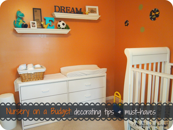 Nursery on a Budget: decorating tips & must-haves;  www.makeoversandmotherhood.com