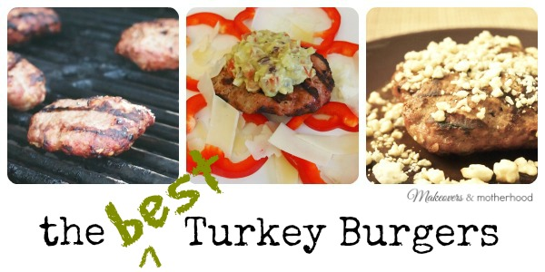 The Best Turkey Burger;  www.makeoversandmotherhood.com