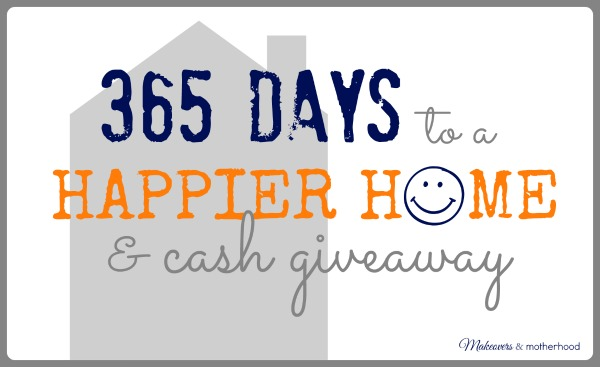 365 Days to a Happier Home & Giveaway;  www.makeoversandmotherhood.com