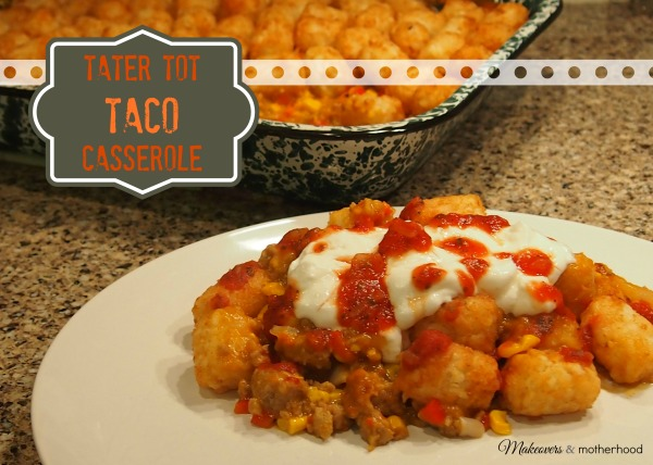 Tater Tot Taco Casserole;  www.makeoversandmotherhood.com