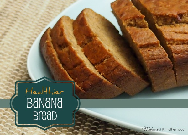 Healthier Banana Bread; www.makeoversandmotherhood.com