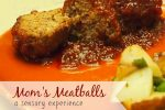 Mom's Meatballs: A Sensory Experience