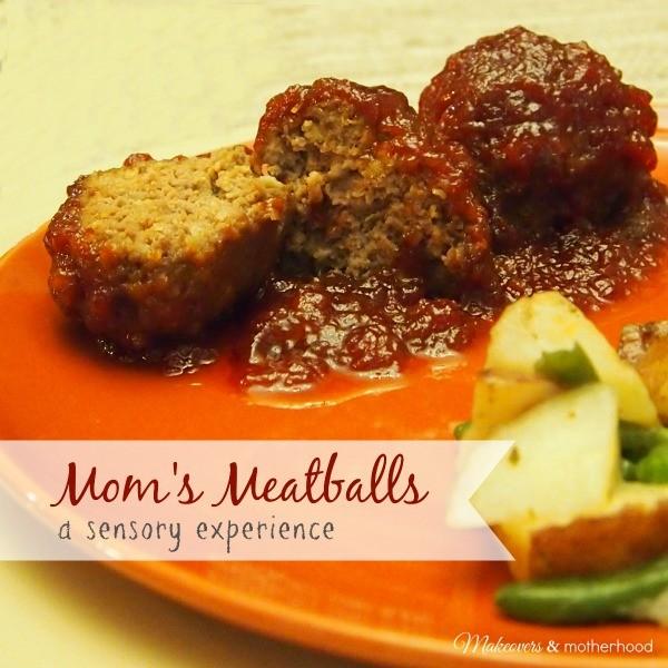 Mom's Meatball Recipe - A Sensory Experience; www.makeoversandmotherhood.com