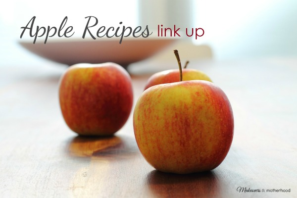 Apple Recipes link up; www.makeoversandmotherhood.com