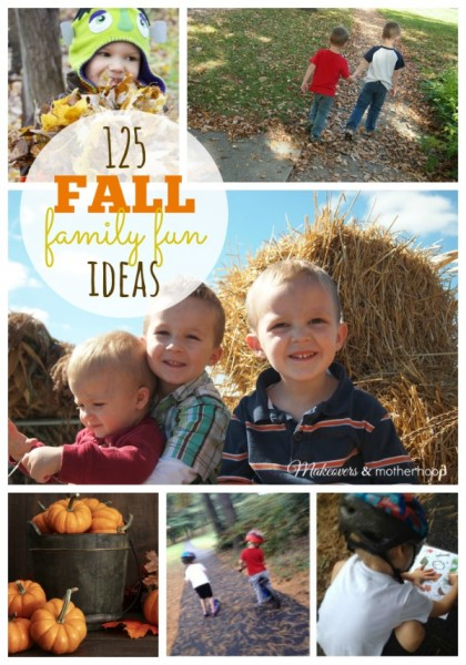 125 Fall Family Fun Ideas; www.makeoversandmotherhood.com