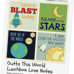 Outta This World Lunchbox Love Notes