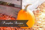 Pumpkin Recipes Link Up