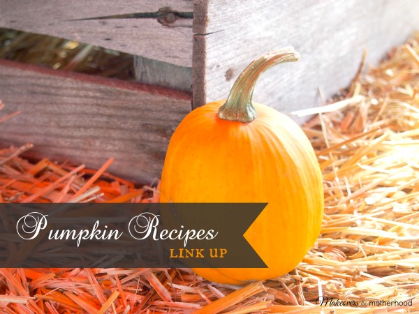 Pumpkin Recipes link up; www.makeoversandmotherhood.com