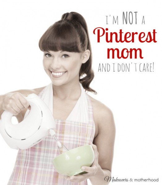 I'm Not a Pinterest Mom; www.makeoversandmotherhood.com