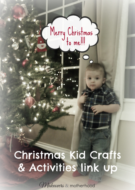Christmas Kid Crafts & Activities Link Up; www.makeoversandmotherhood.com