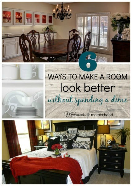 6 Ways to Make a Room Look Better Without Spending a Dime; www.makeoversandmotherhood.com