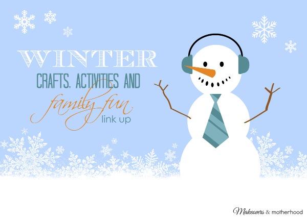 Winter Crafts, Activities & Family Fun Link Up; www.makeoversandmotherhood.com