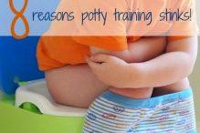 8 Reasons Potty Training Stinks