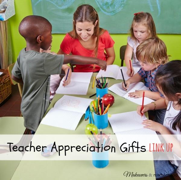 Teacher Appreciation Gifts Link Up; www.makeoversandmotherhood.com