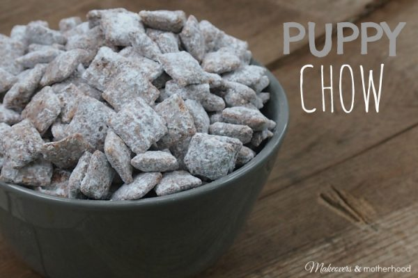 Puppy Chow; www.makeoversandmotherhood.com