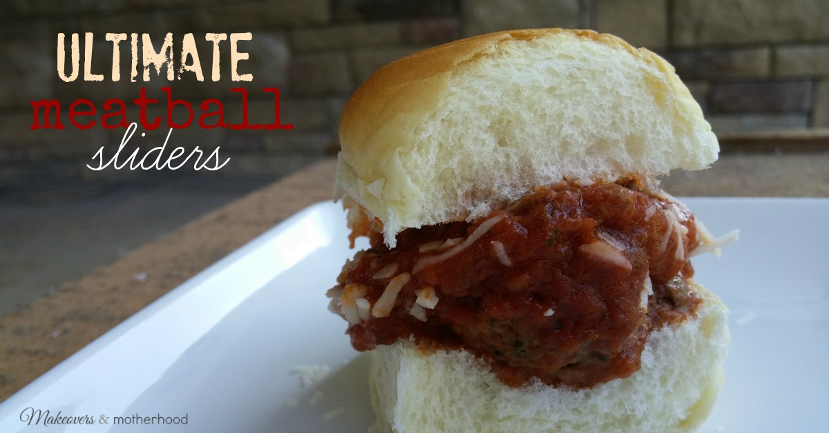 Ultimate Meatball Sliders - Makeovers & Motherhood